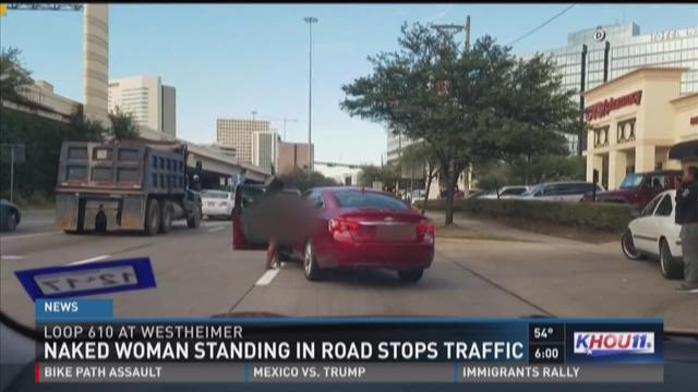 Naked woman stops traffic during rush hour in Houston