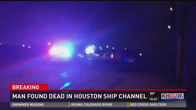 Man found dead in Houston Ship Channel