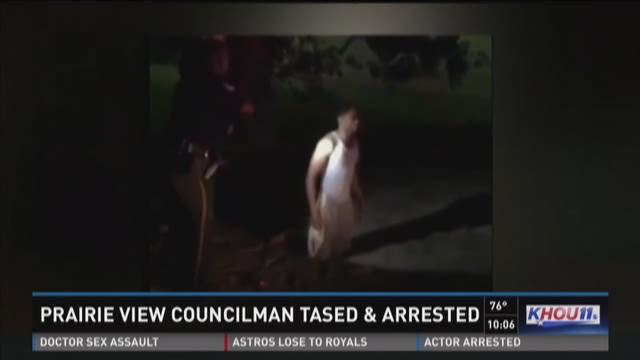 Prairie View councilman tased after allegedly resisting arrest